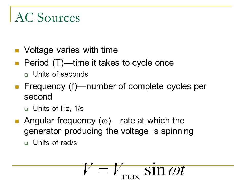 AC Sources Voltage varies with time