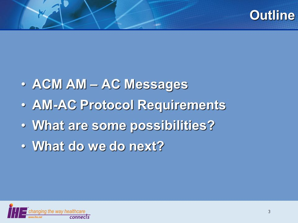 AM-AC Protocol Requirements What are some possibilities