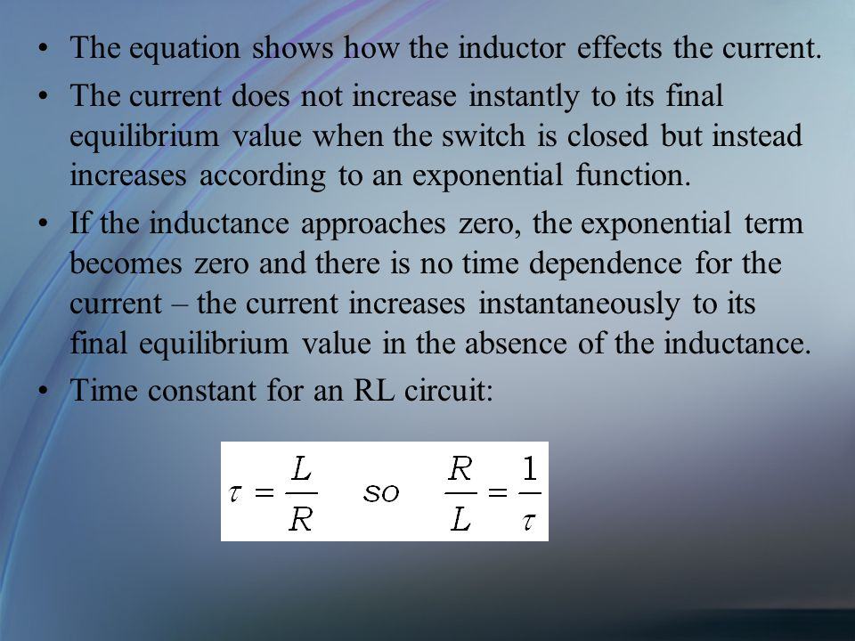 The equation shows how the inductor effects the current.