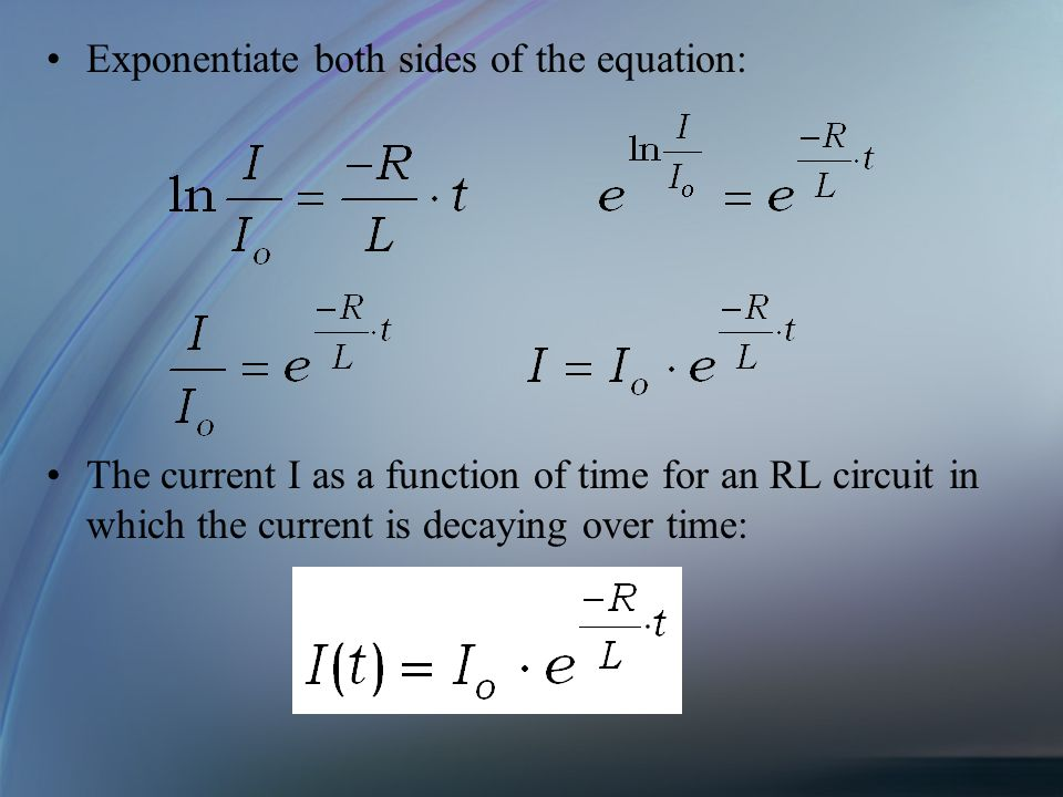 Exponentiate both sides of the equation: