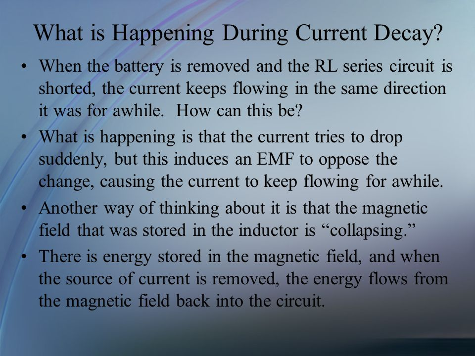 What is Happening During Current Decay