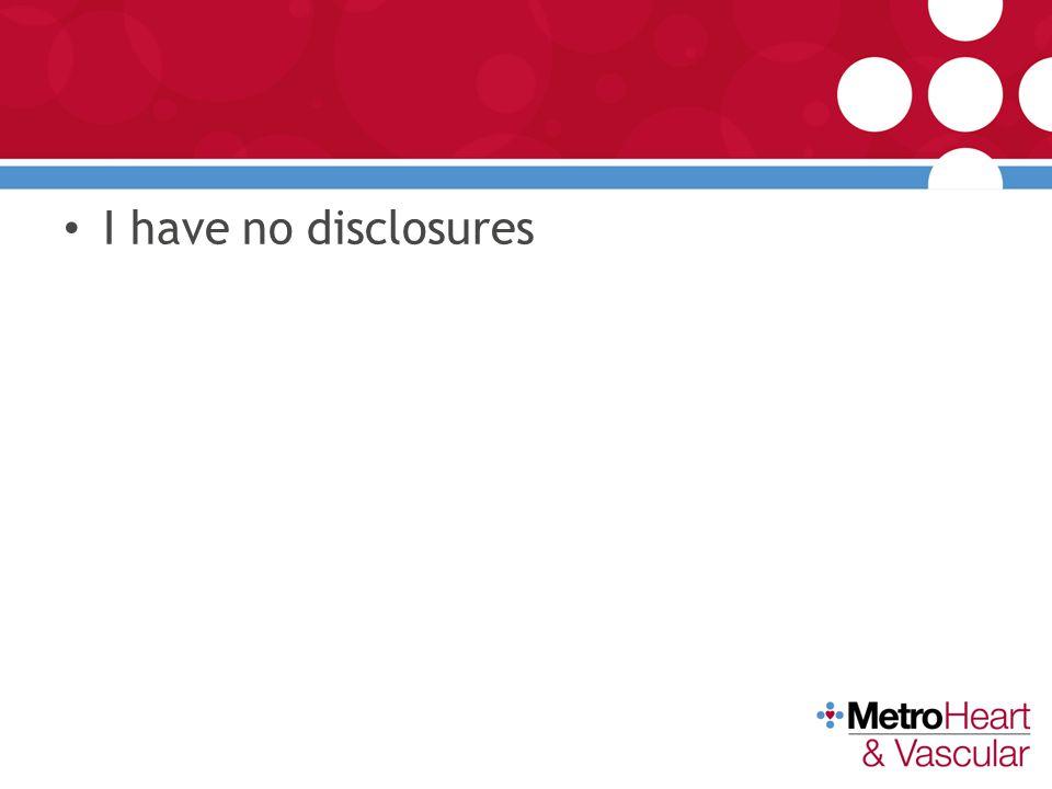 I have no disclosures