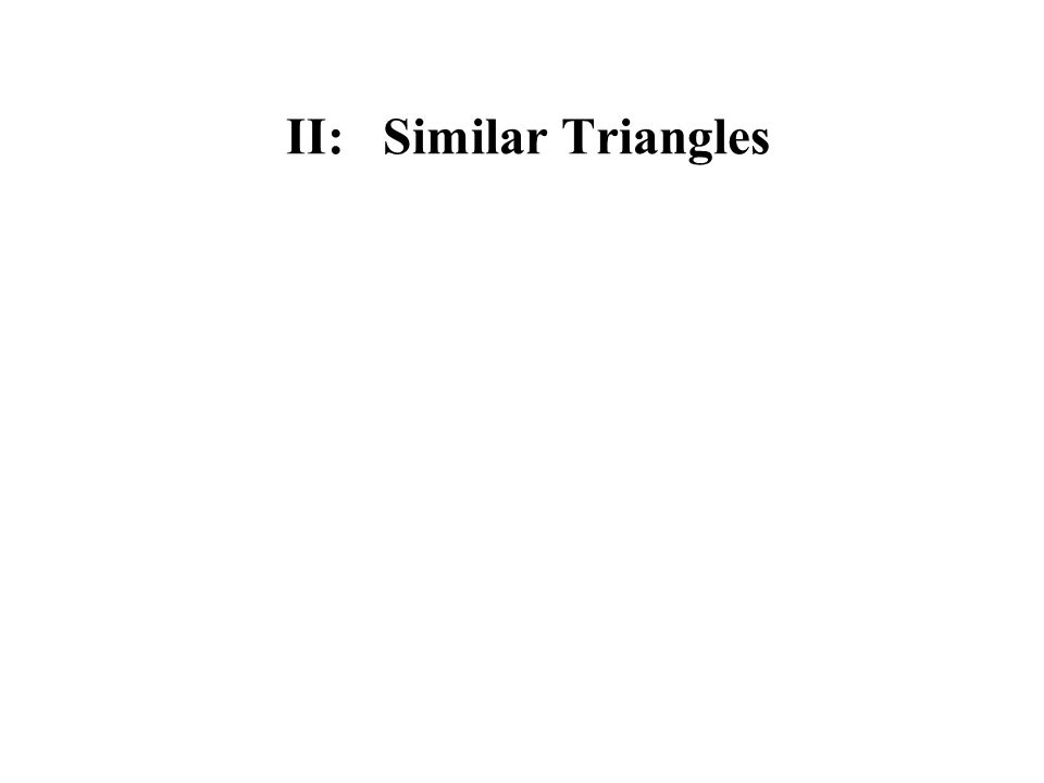 II: Similar Triangles