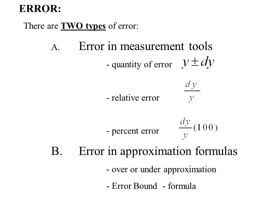 ERROR: There are TWO types of error: A. Error in measurement tools
