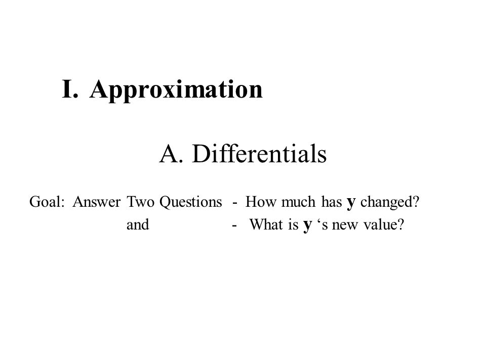Approximation A. Differentials