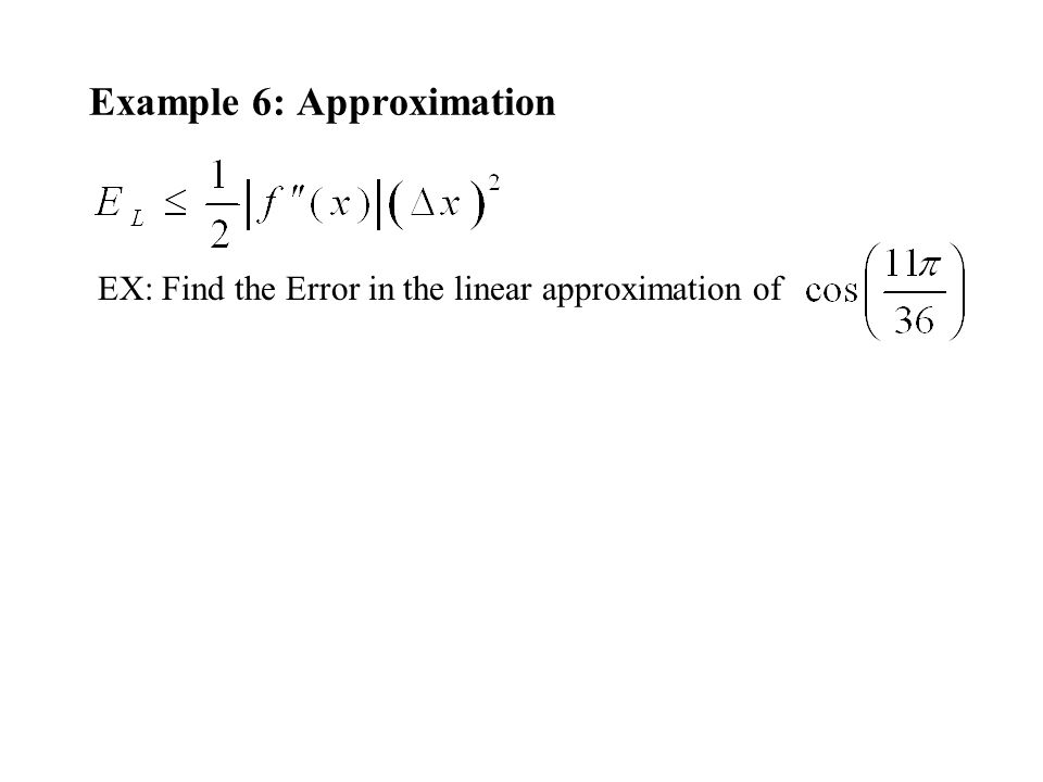 Example 6: Approximation