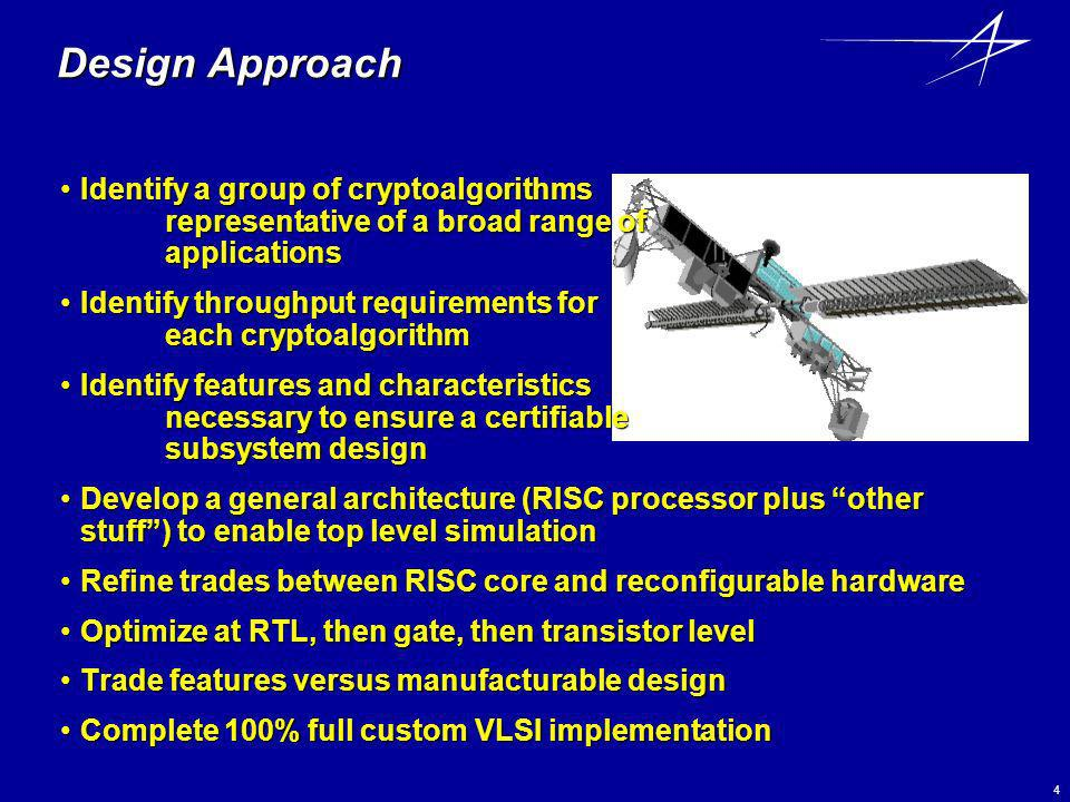 Design Approach Identify a group of cryptoalgorithms representative of a broad range of applications.