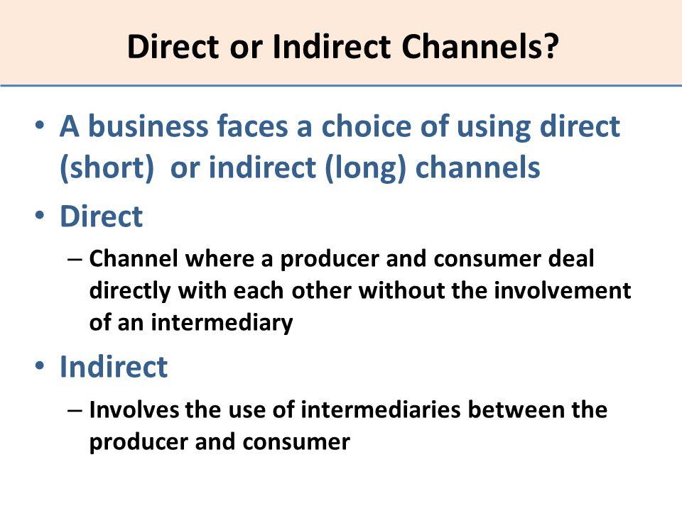 Direct or Indirect Channels