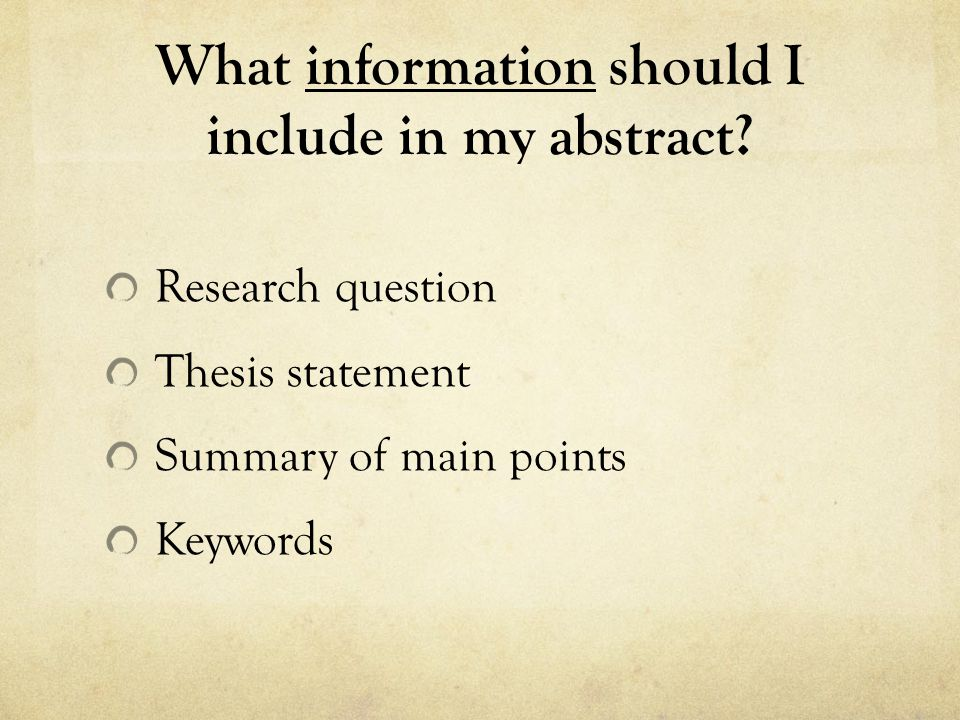 What information should I include in my abstract