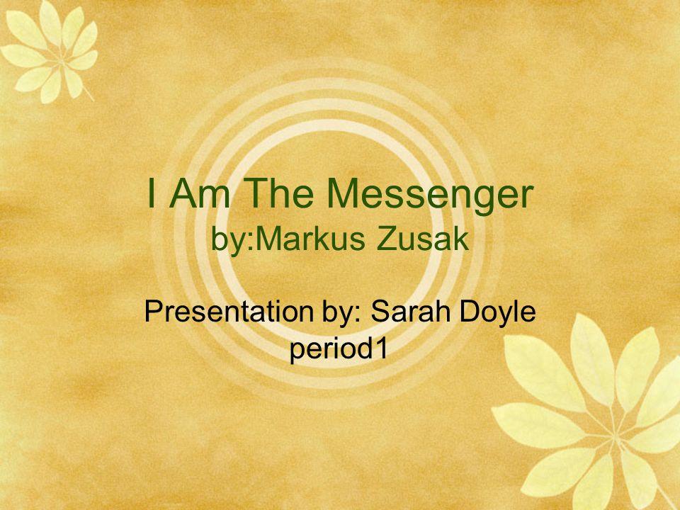 I Am The Messenger by:Markus Zusak