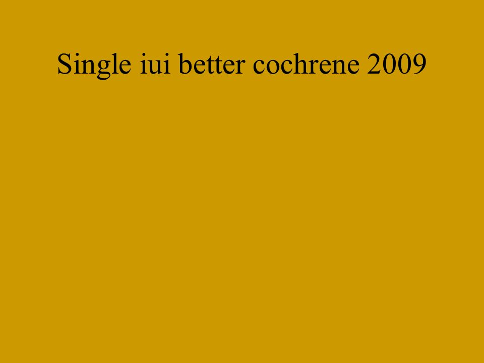 Single iui better cochrene 2009