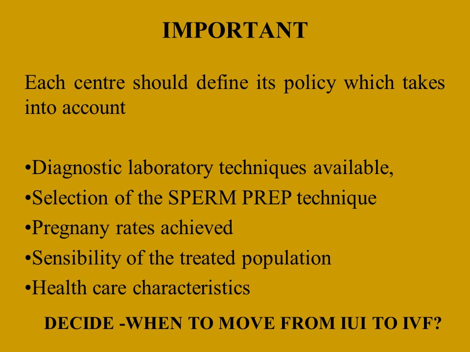 IMPORTANT Each centre should define its policy which takes into account. Diagnostic laboratory techniques available,