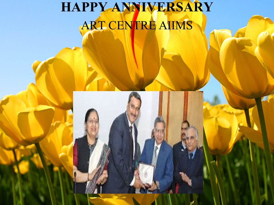 HAPPY ANNIVERSARY ART CENTRE AIIMS