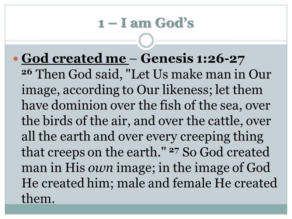 1 – I am God's