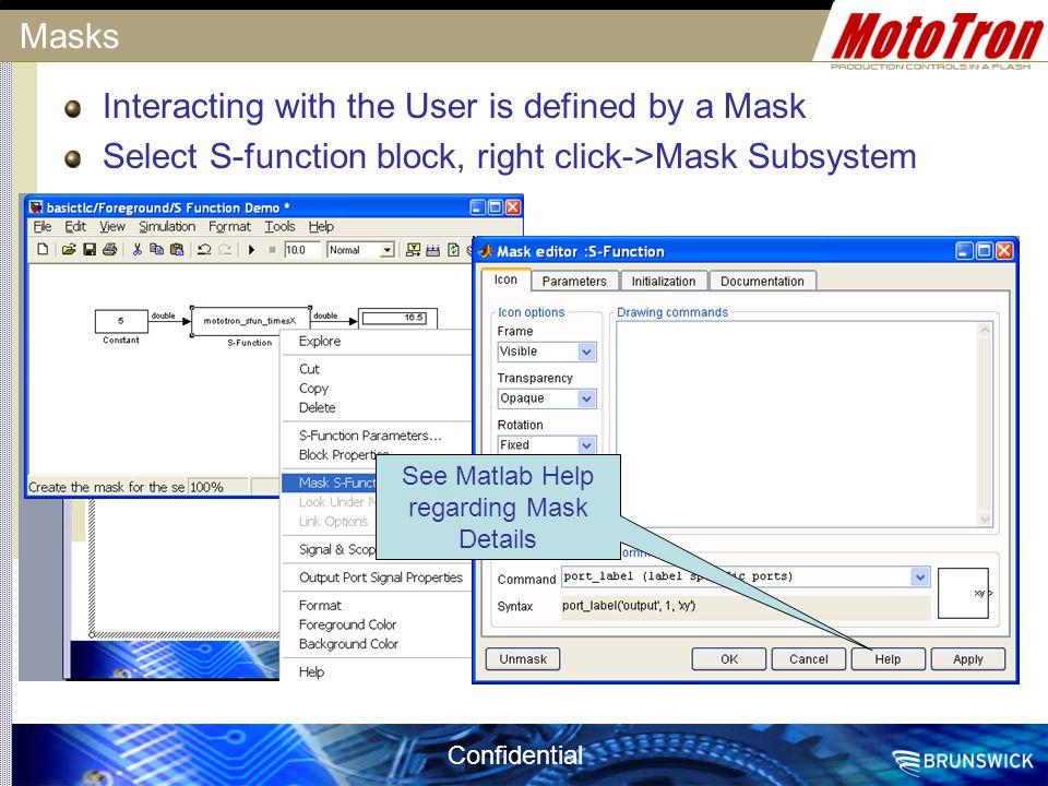 See Matlab Help regarding Mask Details