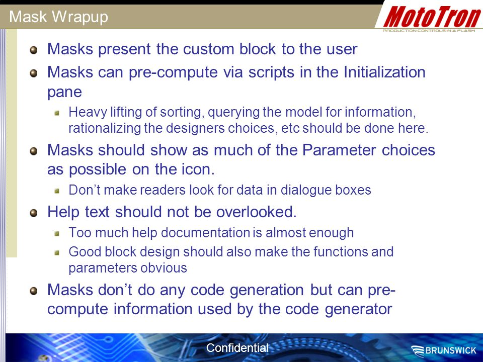 Masks present the custom block to the user