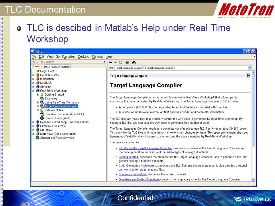 TLC Documentation TLC is descibed in Matlab's Help under Real Time Workshop