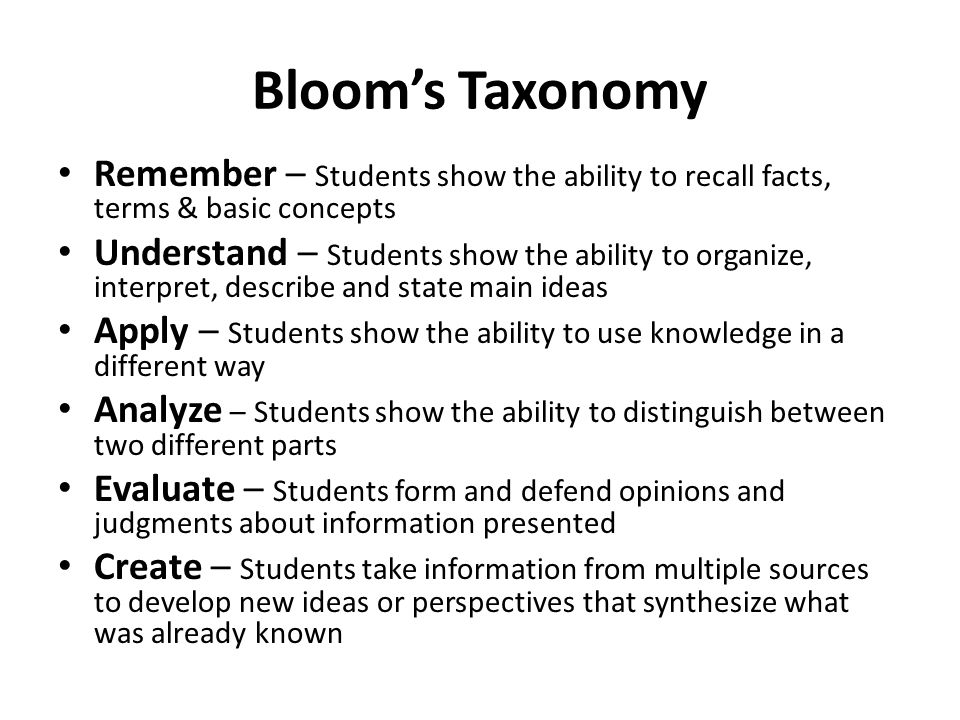 Bloom's Taxonomy Remember – Students show the ability to recall facts, terms & basic concepts.