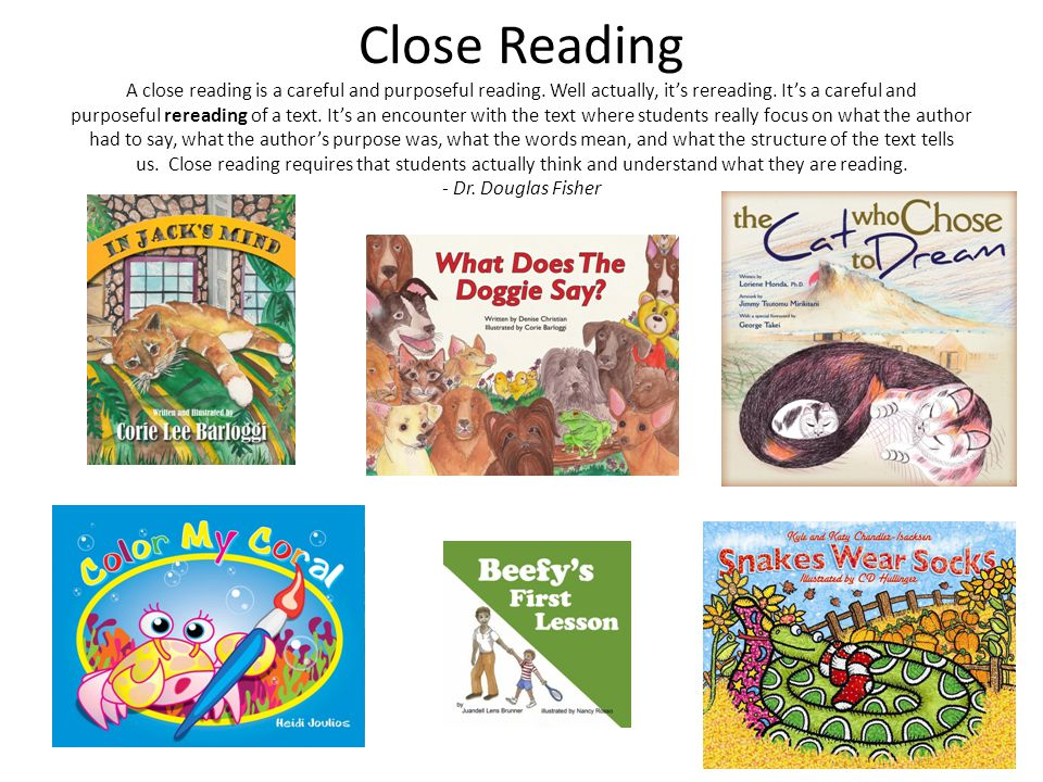 Close Reading A close reading is a careful and purposeful reading