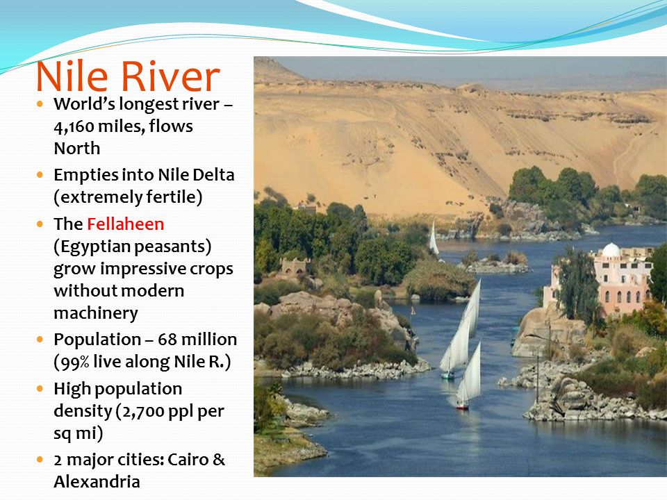 Nile River World's longest river – 4,160 miles, flows North
