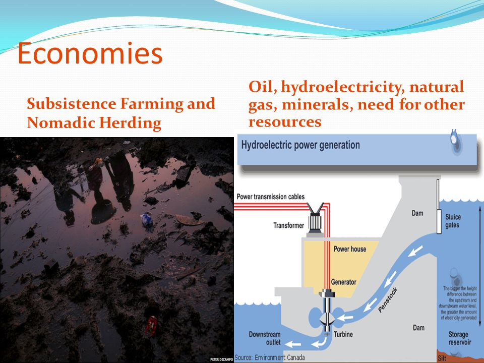 Economies Oil, hydroelectricity, natural gas, minerals, need for other resources.