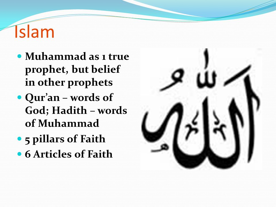 Islam Muhammad as 1 true prophet, but belief in other prophets