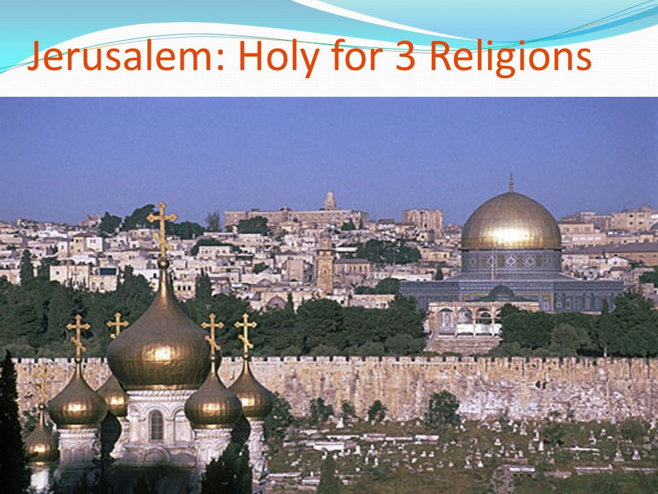 Jerusalem: Holy for 3 Religions
