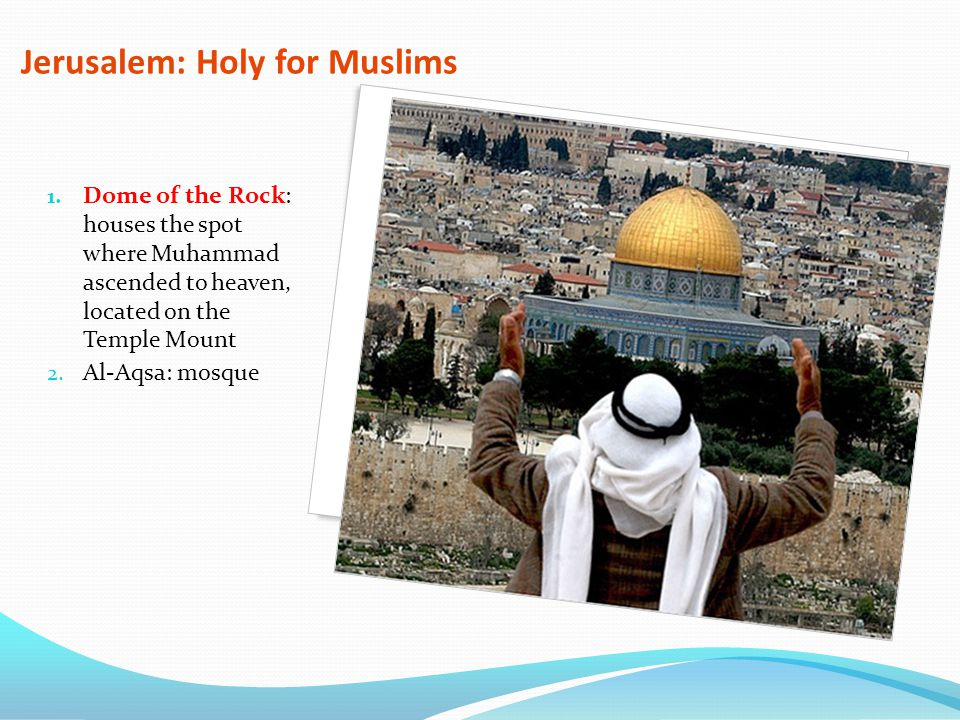 Jerusalem: Holy for Muslims