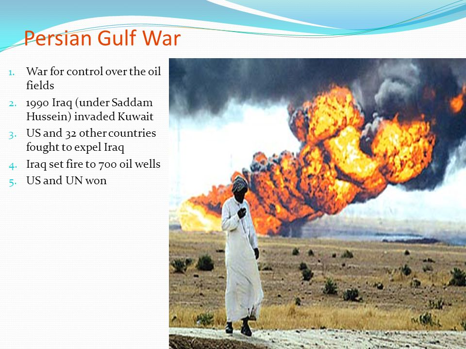 Persian Gulf War War for control over the oil fields