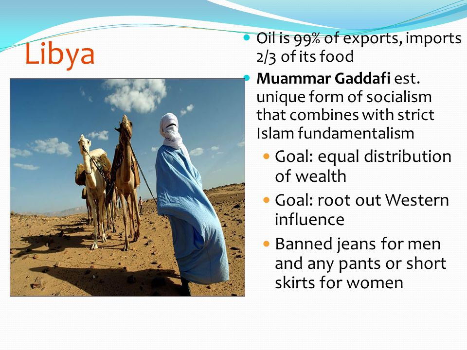 Libya Goal: equal distribution of wealth
