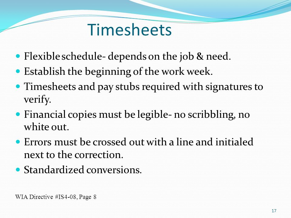 Timesheets Flexible schedule- depends on the job & need.