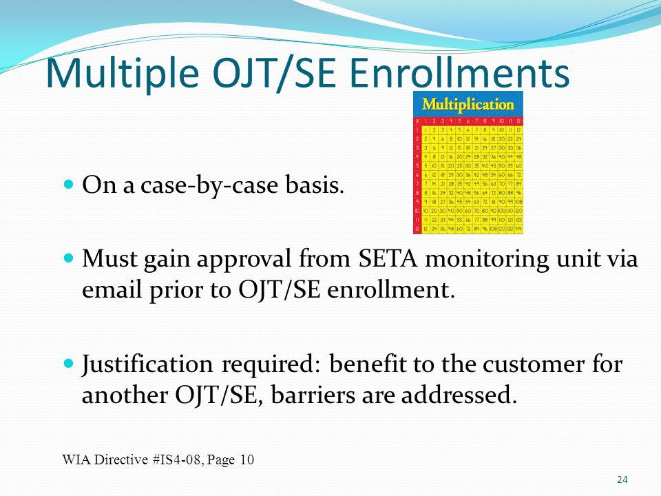 Multiple OJT/SE Enrollments