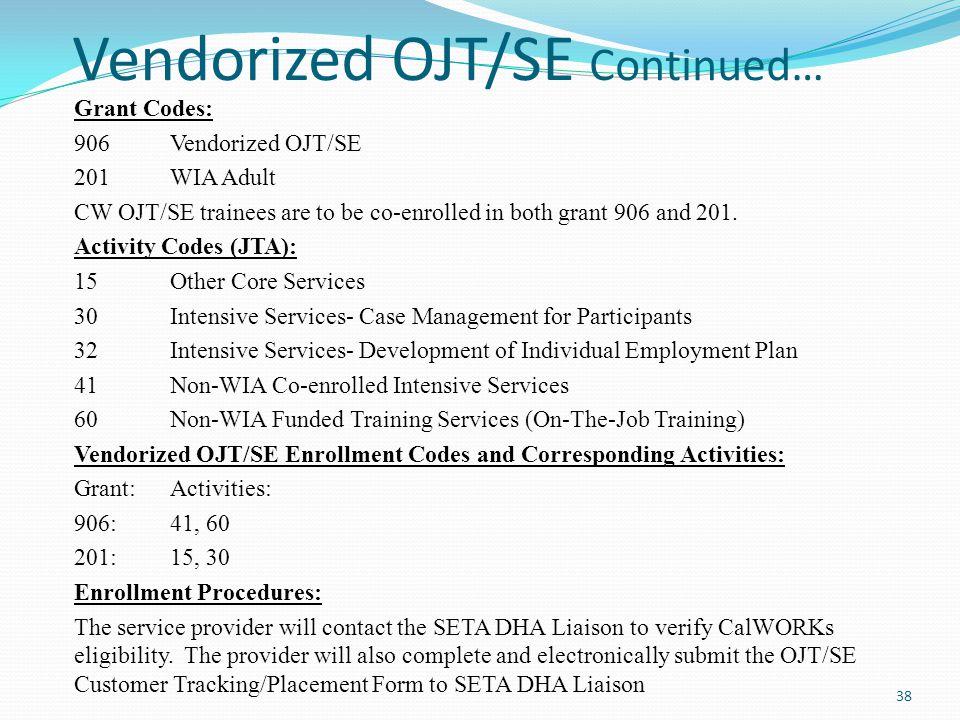 Vendorized OJT/SE Continued…