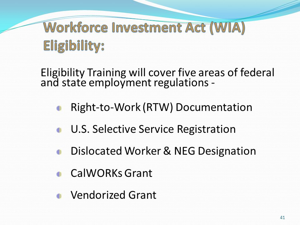 Workforce Investment Act (WIA) Eligibility: