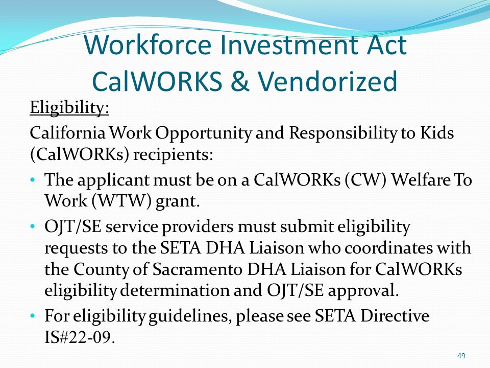 Workforce Investment Act CalWORKS & Vendorized