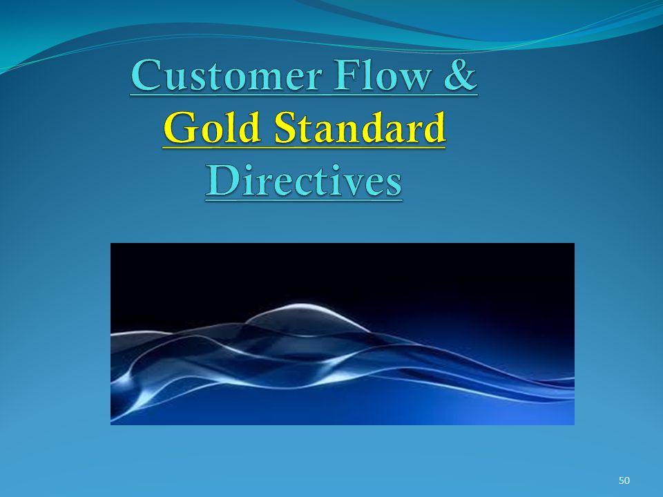 Customer Flow & Gold Standard Directives