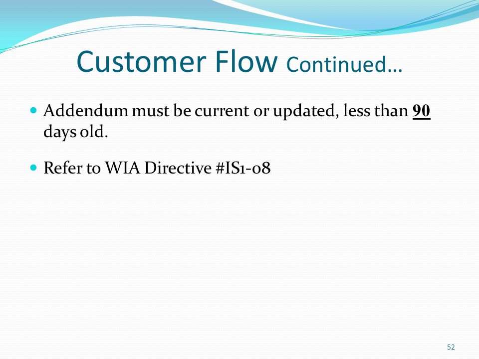 Customer Flow Continued…