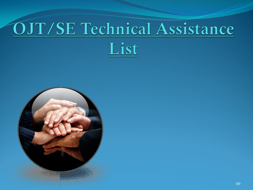 OJT/SE Technical Assistance List