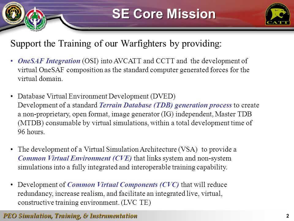 SE Core Mission Support the Training of our Warfighters by providing: