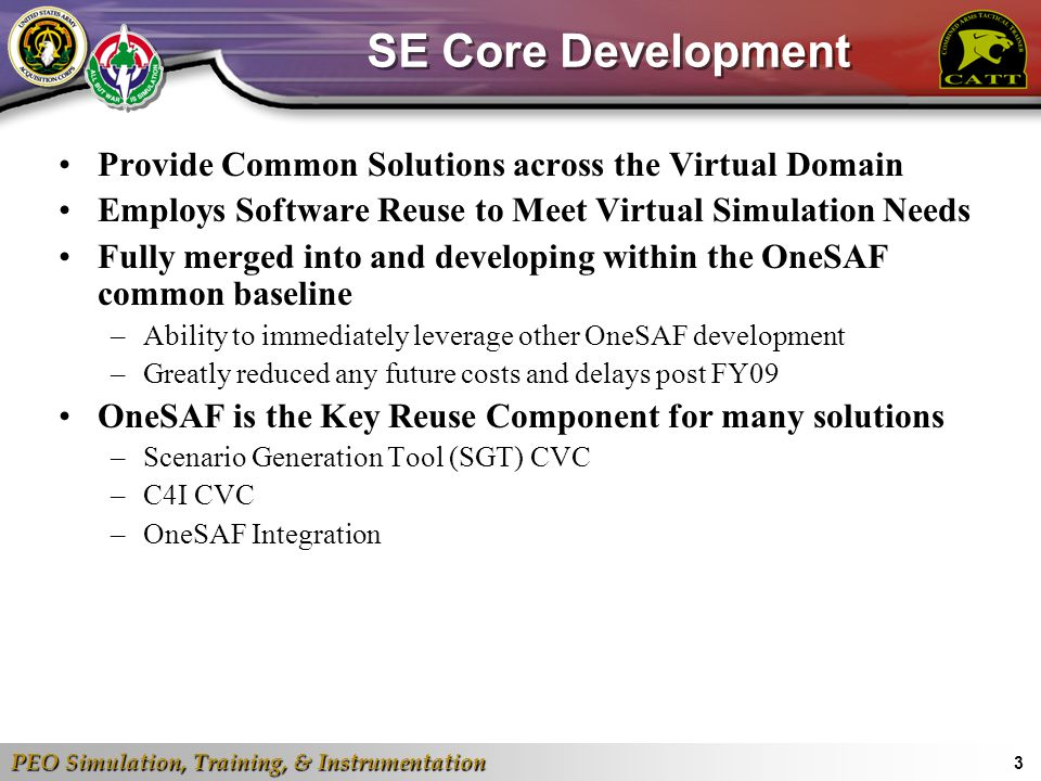 SE Core Development Provide Common Solutions across the Virtual Domain
