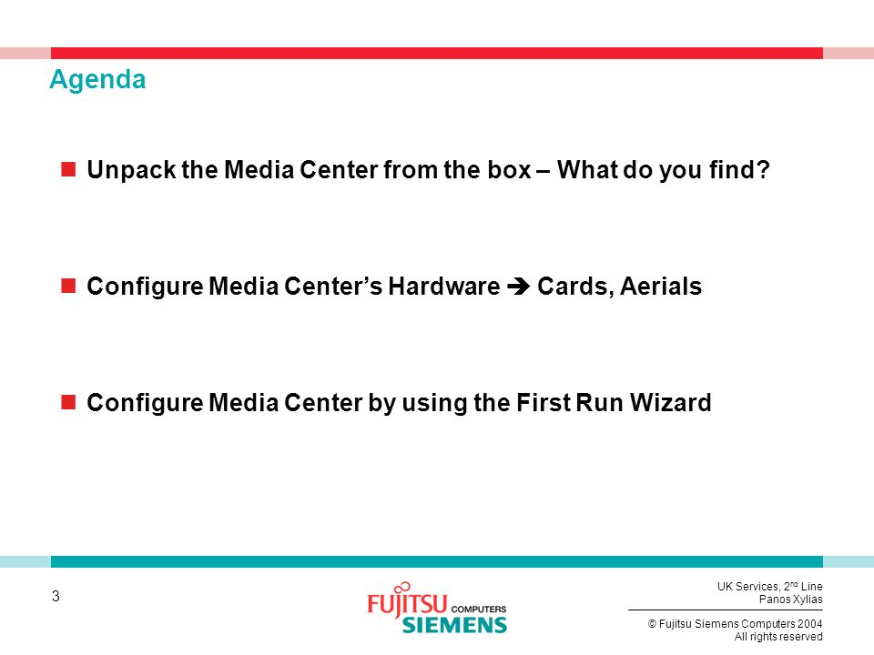 Agenda Unpack the Media Center from the box – What do you find