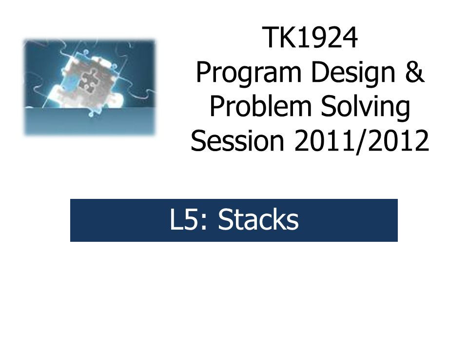 TK1924 Program Design & Problem Solving Session 2011/2012