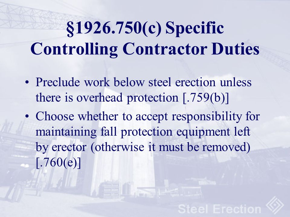 §1926.750(c) Specific Controlling Contractor Duties