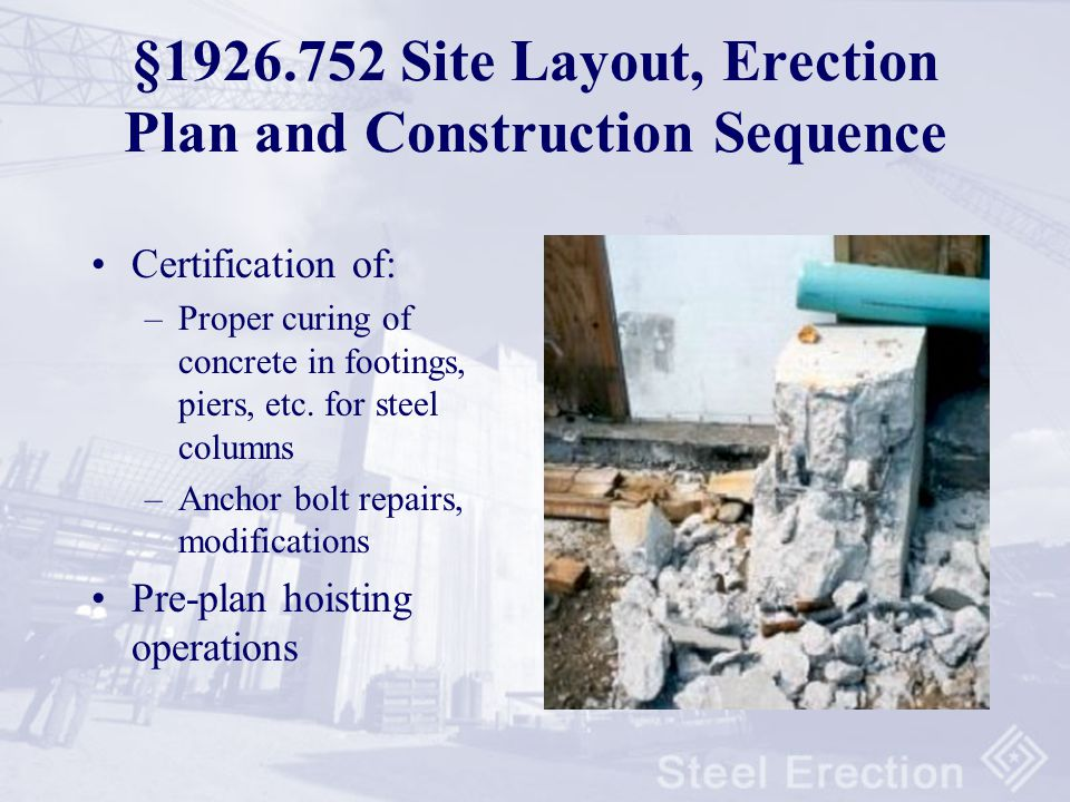 §1926.752 Site Layout, Erection Plan and Construction Sequence