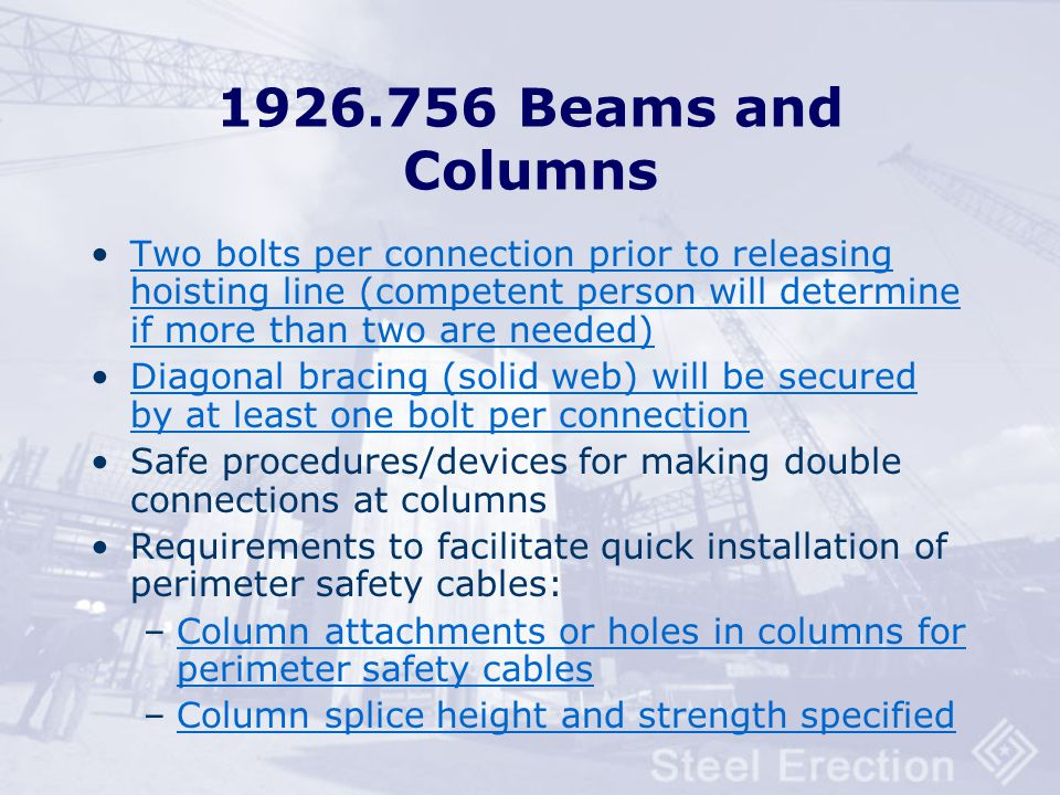 1926.756 Beams and Columns Two bolts per connection prior to releasing hoisting line (competent person will determine if more than two are needed)
