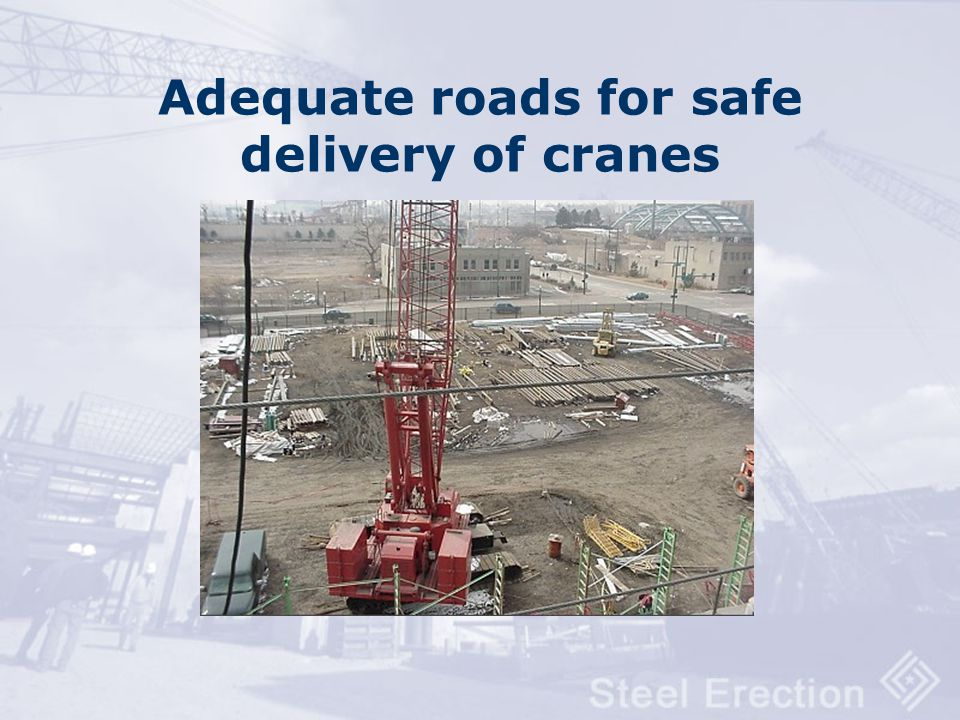 Adequate roads for safe delivery of cranes