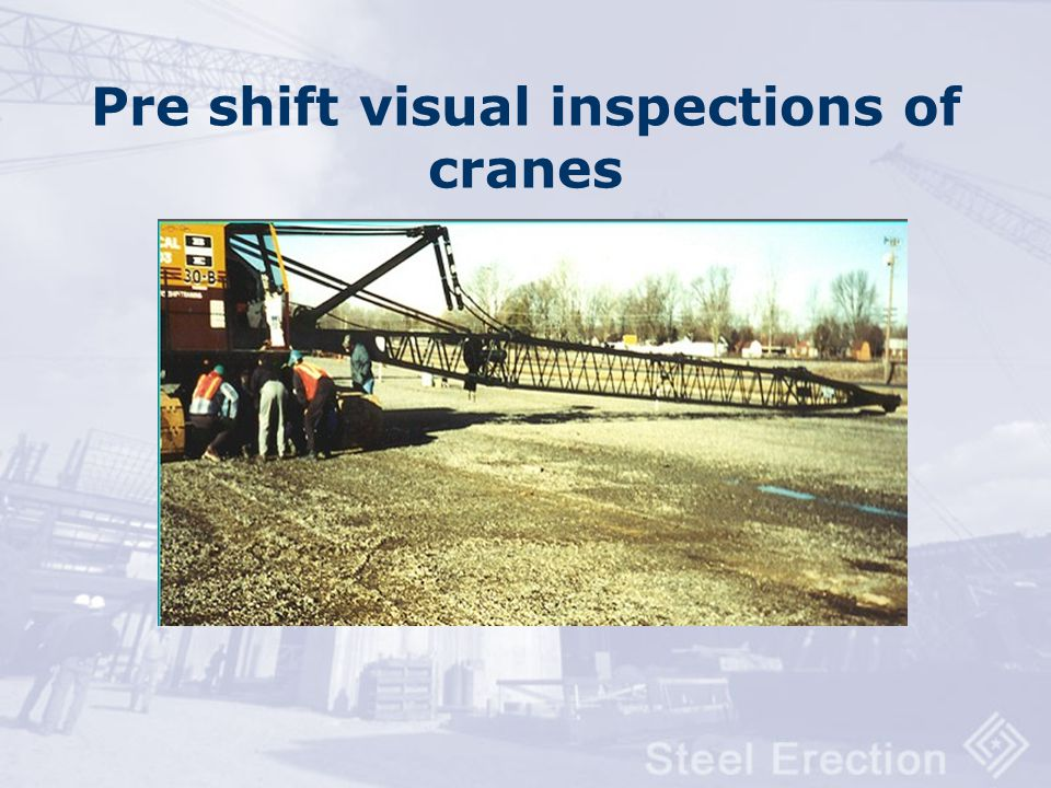 Pre shift visual inspections of cranes