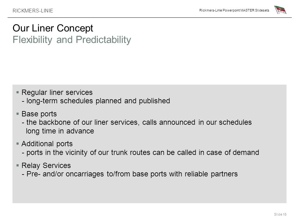 Our Liner Concept Flexibility and Predictability