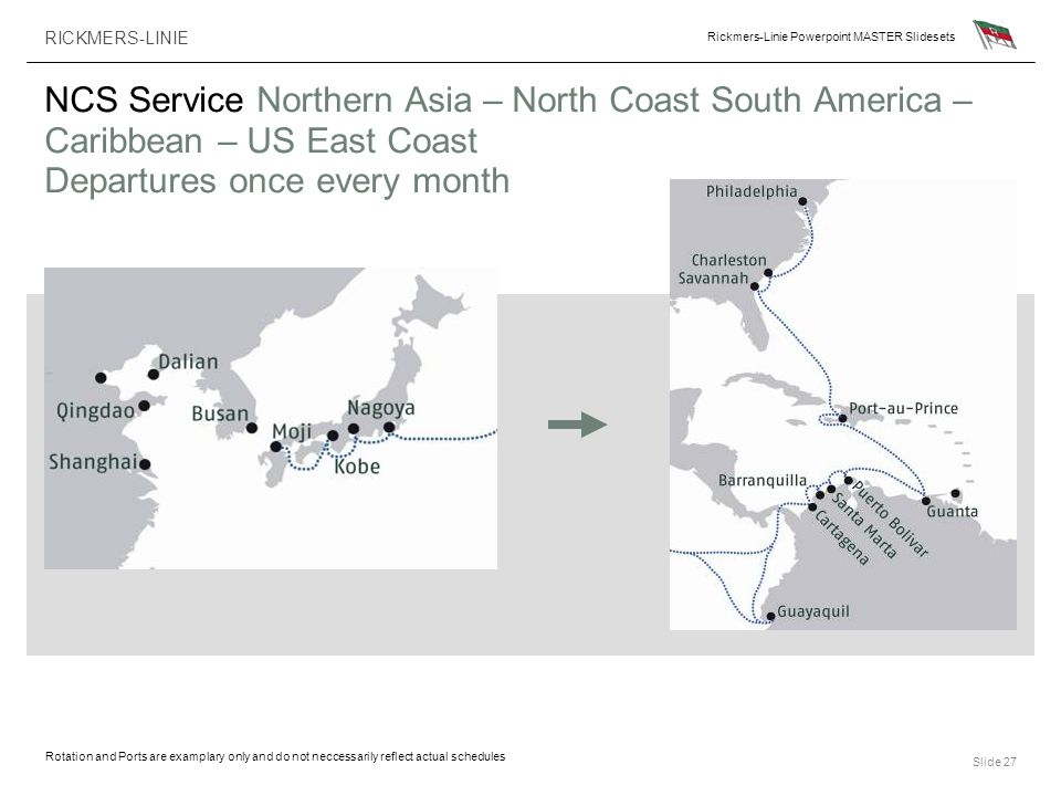 NCS Service Northern Asia – North Coast South America – Caribbean – US East Coast Departures once every month
