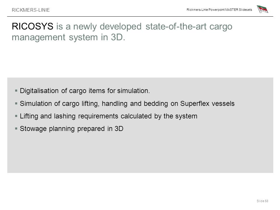 RICOSYS is a newly developed state-of-the-art cargo management system in 3D.